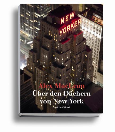 Über den Dächern von New York (c) ALex MacLean / courtesy Schirmer/Mosel
