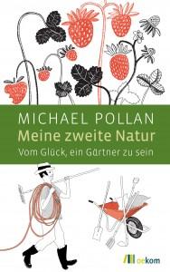 Lesetipp: Michael Pollan, Meine zweite Natur