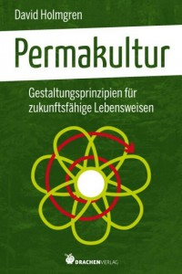 David Holmgrens Permakultur Standardwerk in deutsch